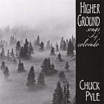 Chuck Pyle Higher Ground...songs Of Colorado