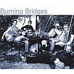 Burning Bridges Poor Man's Vacation (And Other Tales Of The Wild & The Weary)
