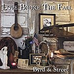 Byrd And Street Love Broke The Fall