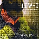 Lowd You Bring The Change