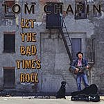 Tom Chapin Let The Bad Times Roll