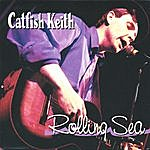 Catfish Keith Rolling Sea