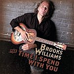 Brooks Williams The Time I Spend With You