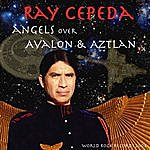 Ray Cepeda Angels Over Avalon And Aztlan