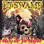 DJ Swamp Never Is Now