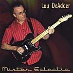 Lou DeAdder Mister Eclectic