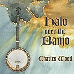 Charles Wood Halo Over The Banjo