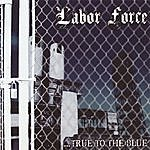 Labor Force ...true To The Blue