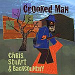 Chris Stuart & Backcountry Crooked Man