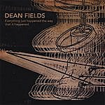 Dean Fields Everything Just Happened The Way That It Happened