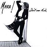 Mara! Don't Even Think