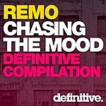 Remo Chasing The Mood - Remo's Definitive Compilation