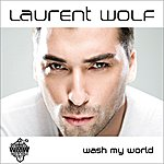 Laurent Wolf Wash My World (10-Track Maxi-Single)