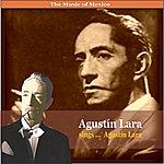 Agustín Lara The Music Of Mexico / Agustin Lara Sings ... Agustin Lara