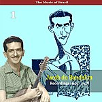 Jacob Do Bandolim The Music Of Brazil / Jacob Do Bandolim, Vol. 1 / Recordings 1949 - 1958