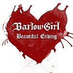 BarlowGirl Beautiful Ending (Single)