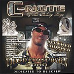 C-Note Third Coast Born 2000 Screwed & Chopped (Parental Advisory)