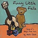 Matt Clark Funny Little Fella