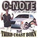 C-Note Third Coast Born (Parental Advisory)