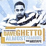 Dave Ghetto Almost Famous: The Mix Tape