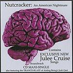 Julee Cruise Julee Cruise/Nutcracker: An American Nightmare Maxi-Single