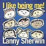 Lanny Sherwin I Like Being Me