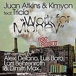 Juan Atkins Work For Money Feat. Tricia (Juan Atkins & Kimyon)