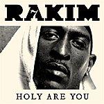 Rakim Holy Are You (Single)