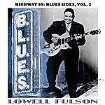 Lowell Fulson Highway 99: Lowell Fulson Blues Sides, Vol. 2
