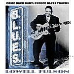 Lowell Fulson Come Back Baby: Choice Blues Tracks
