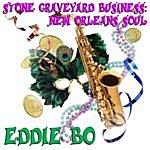 Eddie Bo Stone Graveyard Business: New Orleans Soul