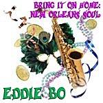 Eddie Bo Bring It On Home: New Orleans Soul