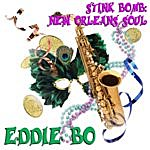 Eddie Bo Stink Bomb: New Orleans Soul