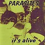 Parasites It's Alive
