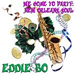 Eddie Bo We Come To Party: New Orleans Soul