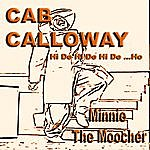 Cab Calloway & His Orchestra Cab Calloway / Minnie The Moocher