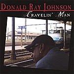 Donald Ray Johnson Travelin' Man