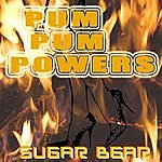 Sugar Bear Pum Pum Powers