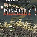 Baby Beesh Whatz Really (Original Version)