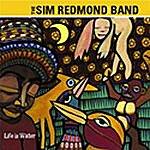 Sim Redmond Band Life Is Water