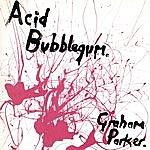 Graham Parker Acid Bubblegum