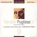 Osvaldo Pugliese Grandes Del Tango 9 - Osvaldo Pugliese 2