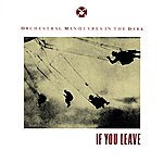Orchestral Manoeuvres In The Dark If You Leave (2-Track Single)