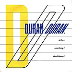Duran Duran Is There Something I Should Know (2-Track Single)