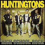 Huntingtons High School Rock (Remastered/Bonus Track Version)