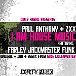 Paul Anthony I Am House Feat. Farley Jackmaster Funk (Paul Anthony & Zxx)