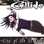 Collide Live At The El Rey