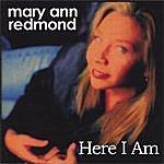 Mary Ann Redmond Here I Am