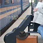 Byron Hill Stay A While