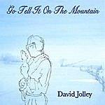 David Jolley Go Tell It On The Mountain